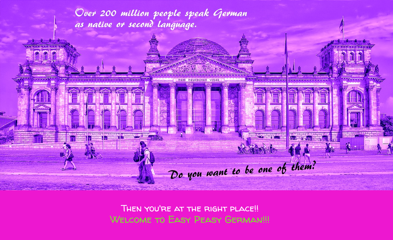 Over 200 million people speak German as native or second language! You can be one of them!! Learn German on Easy Peasy German.